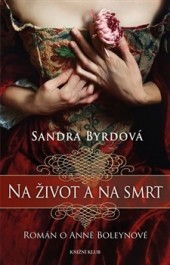 Na život a na smrt – Román o Anně Boleynové