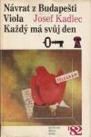 Návrat z Budapešti / Viola / Každý má svůj den