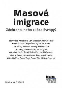 Masová imigrace: Záchrana, nebo zkáza Evropy? obálka knihy