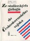 Ze stalinských gulagů do Československého vojska