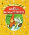 Nejkrásnější pohádky bratří Grimmů a H. CH. Andersena