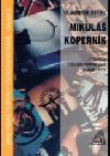 Mikuláš Koperník - tvůrce heliocentrické soustavy
