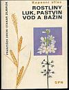 Rostliny luk, pastvin, vod a bažin