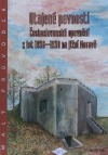 Utajené pevnosti: Československé opevnění z let 1936-1938 na jižní Moravě