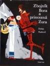 Zbojník Bora a princezná Zora