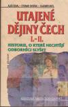 Utajené dějiny Čech I.-II.