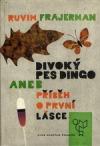 Divoký pes Dingo aneb Příběh o první lásce