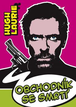 Hugh Laurie:Obchodník se smrtí