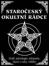 Staročeský okultní rádce - Snář, astrologie, telepatie, čtení z ruky, věštby