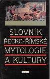 Slovník řecko - ŕimské mytologie a kultury