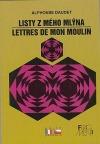 Listy z mého mlýna / Lettres de mon moulin (dvojjazyčná kniha)