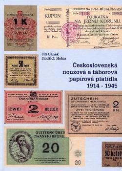 Československá nouzová a táborová papírová platidla 1914 - 1945 obálka knihy
