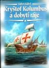 Kryštof Kolumbus a dobytí ráje