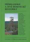 Příbramské a jiné hornické historky