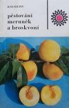 Pěstování meruněk a broskvoní