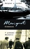 Maigret a rejdař / V podzemí hotelu Majestic