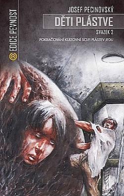 Děti Plástve, svazek 2. (Josef Pecinovský)