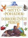 Ilustrovaná kniha mýtů,pohádek a dobrodružných příběhů