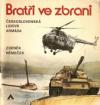 Bratři ve zbrani - Československá lidová armáda
