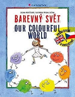 Barevný svět / Our colourful world