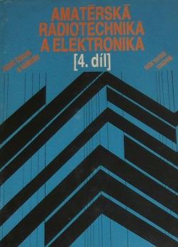 Amatérská radiotechnika a elektronika. Díl 4