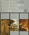 Dejiny Slovenska slovom i obrazom II
