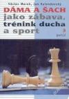 Dáma a šach jako zábava, tréning ducha a sport