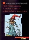 François Rabelais a lidová kultura středověku a renesance