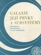 Galaxie, její prvky a subsystémy