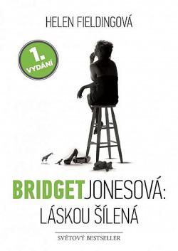 Bridget Jonesová: Láskou šílená obálka knihy