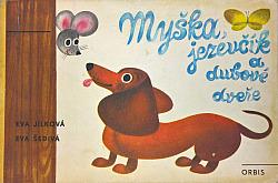 Myška, jezevčík a dubové dveře