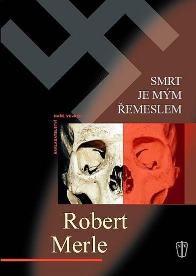 Kniha Smrt je mým řemeslem (Robert Merle)