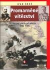 Promarněné vítězství: Rusko-japonská válka 1904–1905