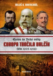 Evropa tančila valčík - Cestou do velké války (léta 1905-1914)