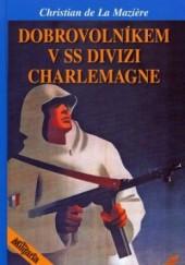 Dobrovolníkem vSS divizi Charlemagne