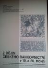 Z dějin českého bankovnictví v 19. a 20. století