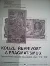 Kolize, řevnost a pragmatismus