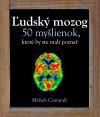 Ľudský mozog - 50 myšlienok, ktoré by ste mali poznať