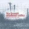Na frontě studené války - Československo 1948-1956