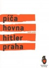 Píča, hovna, Hitler, Praha