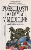 Pošetilosti a omyly v medicíně: skeptický průvodce pro lékaře i nebojácné pacienty.