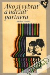 Ako si vybrať a udržať partnera