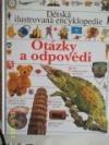Dětská ilustrovaná encyklopedie - Otázky a odpovědi