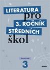 Literatura pro 3. ročník středních škol -- Pracovní sešit - Zkrácená verze