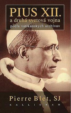 Pius XII. a druhá svetová vojna podľa vatikánskych archívov