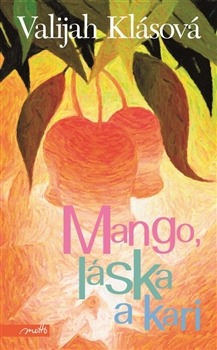 Výsledek obrázku pro mango láska a kari
