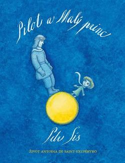 Pilot a Malý princ – Život Antoina de Saint-Exupéryho