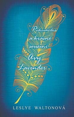 Podivuhodné a krásné soužení Avy Lavender obálka knihy