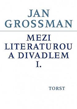 Mezi literaturou a divadlem I. obálka knihy