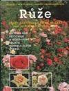 Růže - druhy, kultivary a užitečné rady pro jejich ošetřování a řez